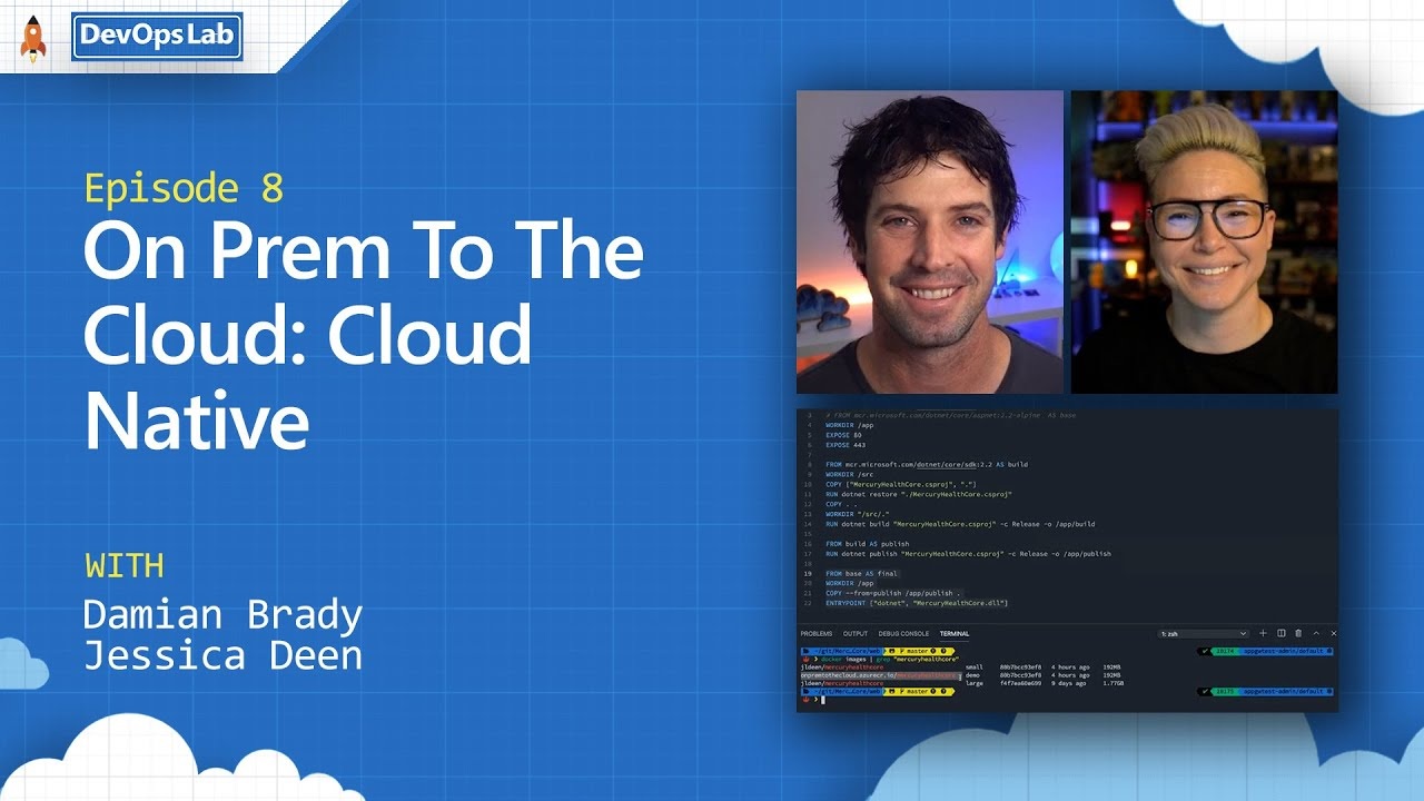 On Prem To The Cloud: Cloud Native (Episode 8)