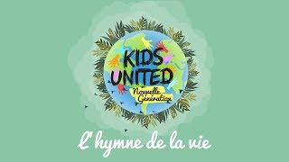"Kids United Nouvelle Génération - ""L'hymne de la vie "" 🌎 (Lyrics video)"