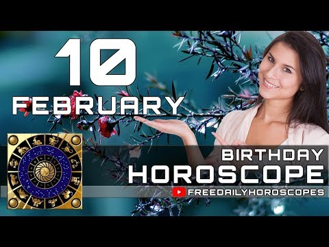 February 10 - Birthday Horoscope Personality