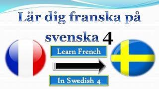 Lär dig franska på svenska 4