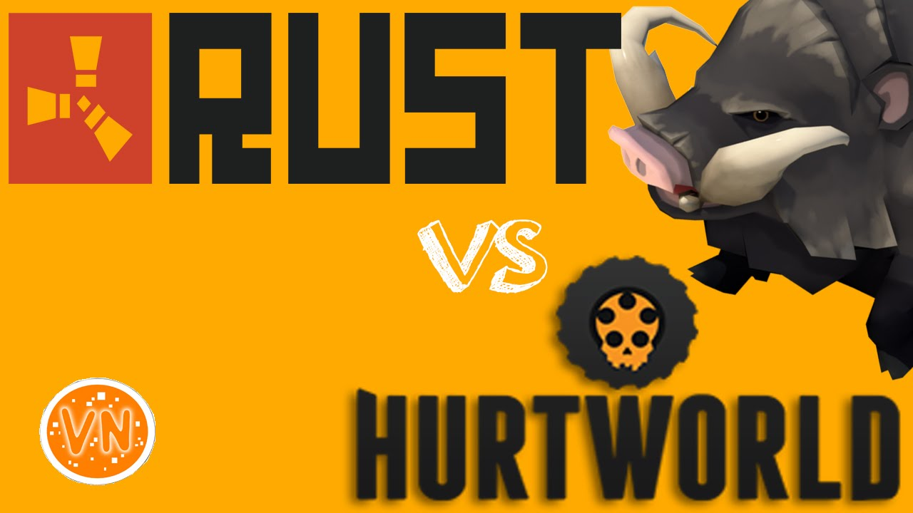 HURTWORLD + RUST