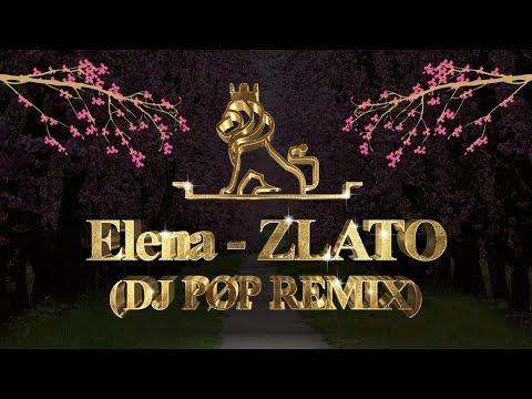 ELENA - ZLATO (POPOV REMIX)