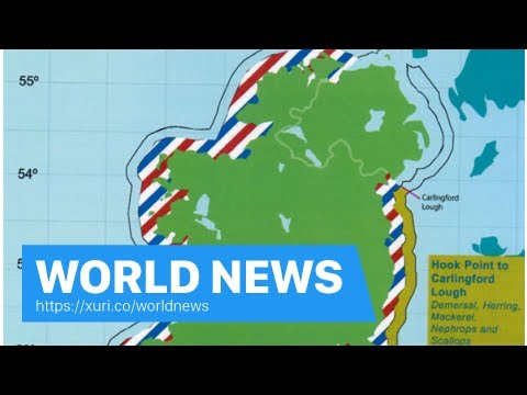 World News - Irish territorial disputes-the UK is one of the many fishing problems caused by Brexit