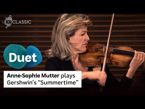 "Anne-Sophie Mutter plays George Gershwin's ""Summertime"""