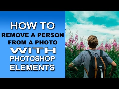 Remove A Person From A Photo With Photoshop Elements 13, 14