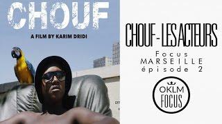 OKLM Focus Marseille Ep.2 - Chouf (Les Acteurs) streaming