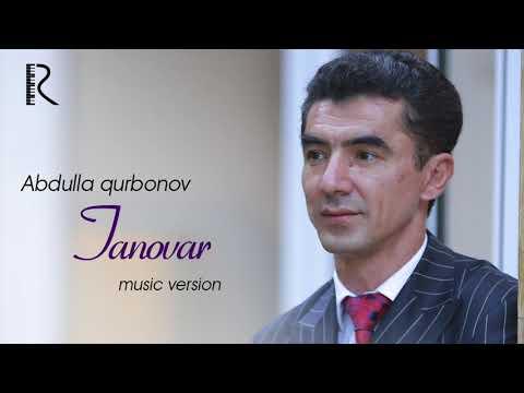 Abdulla Qurbonov - Tanovar | Абдулла Курбонов - Тановар (music version)