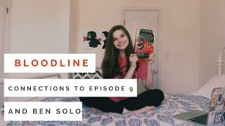 BLOODLINE CONNECTIONS TO EPISODE 9 AND BEN SOLO