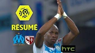 Olympique de Marseille - FC Metz (1-0)  - Résumé - (OM - FCM) / 2016-17