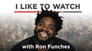 I Like To Watch With Ron Funches