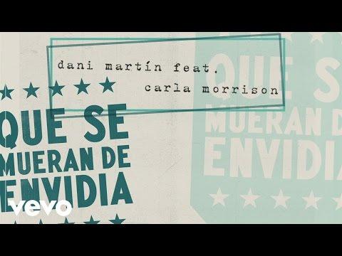 Dani Martin - Que Se Mueran de Envidia (Audio) ft. Carla Morrison