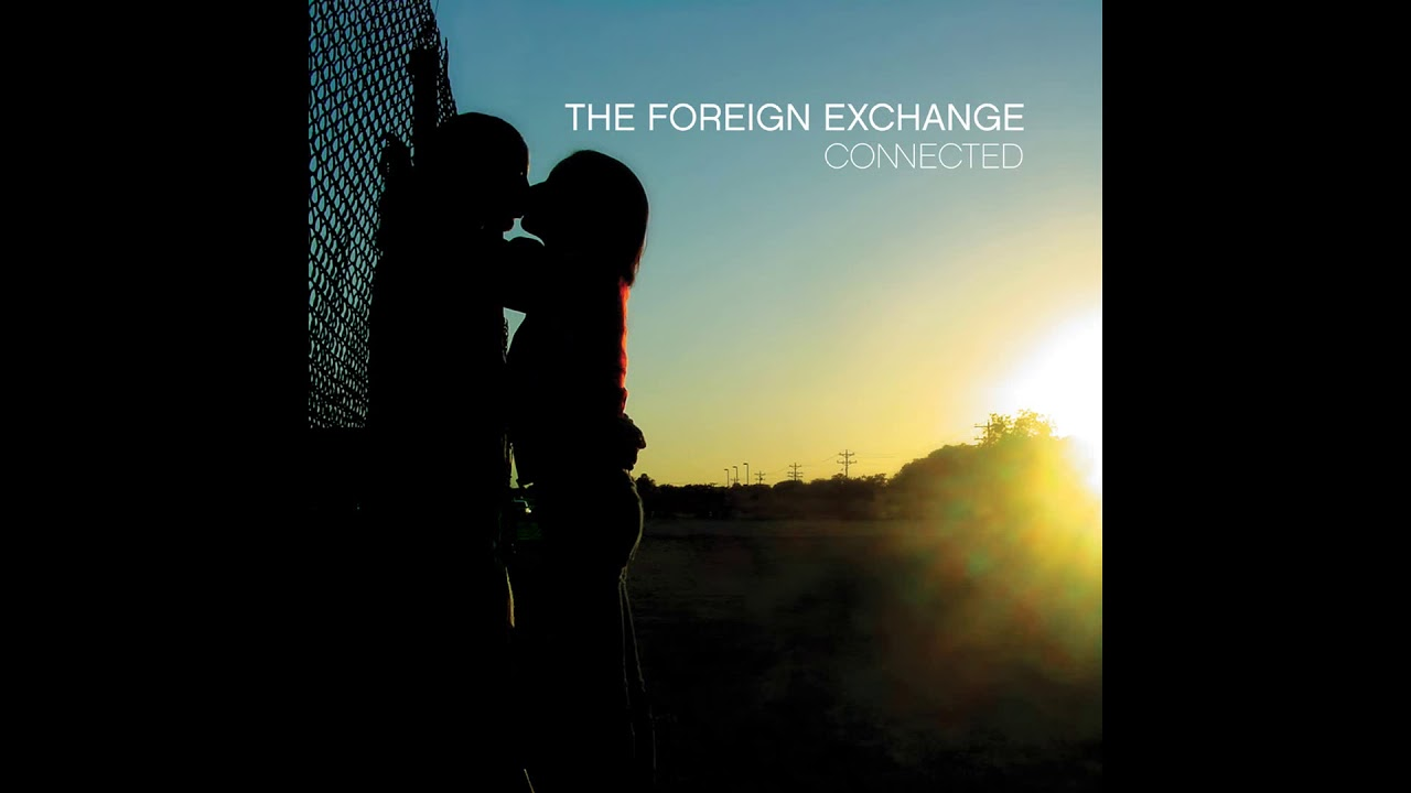 The Foreign Exchange All That You Are