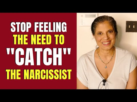 Why do you feel the need to catch narcissists in their bad behavior?