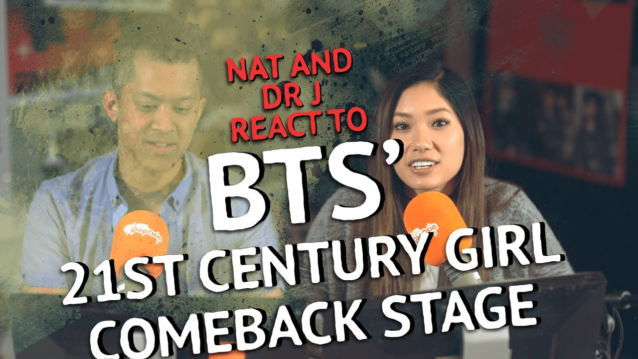 Nat Tran Dr J React To Bts 21St Century Girl Comeback Stage