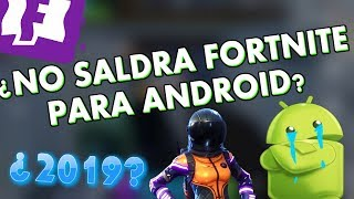 WOULD NOT COME TO ANDROID MOBILE FORTNITE? COMES OUT IN 2019!!