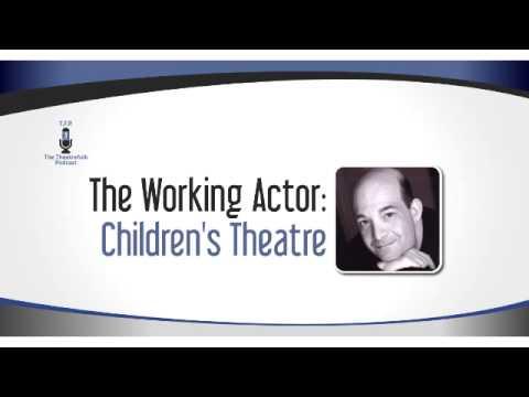 The Working Actor: Children's Theatre