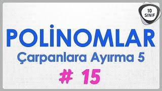 Polinomlar 15 | Çarpanlara Ayırma 5 Soru Avcısı | 10. Sınıf | yeni müfredat