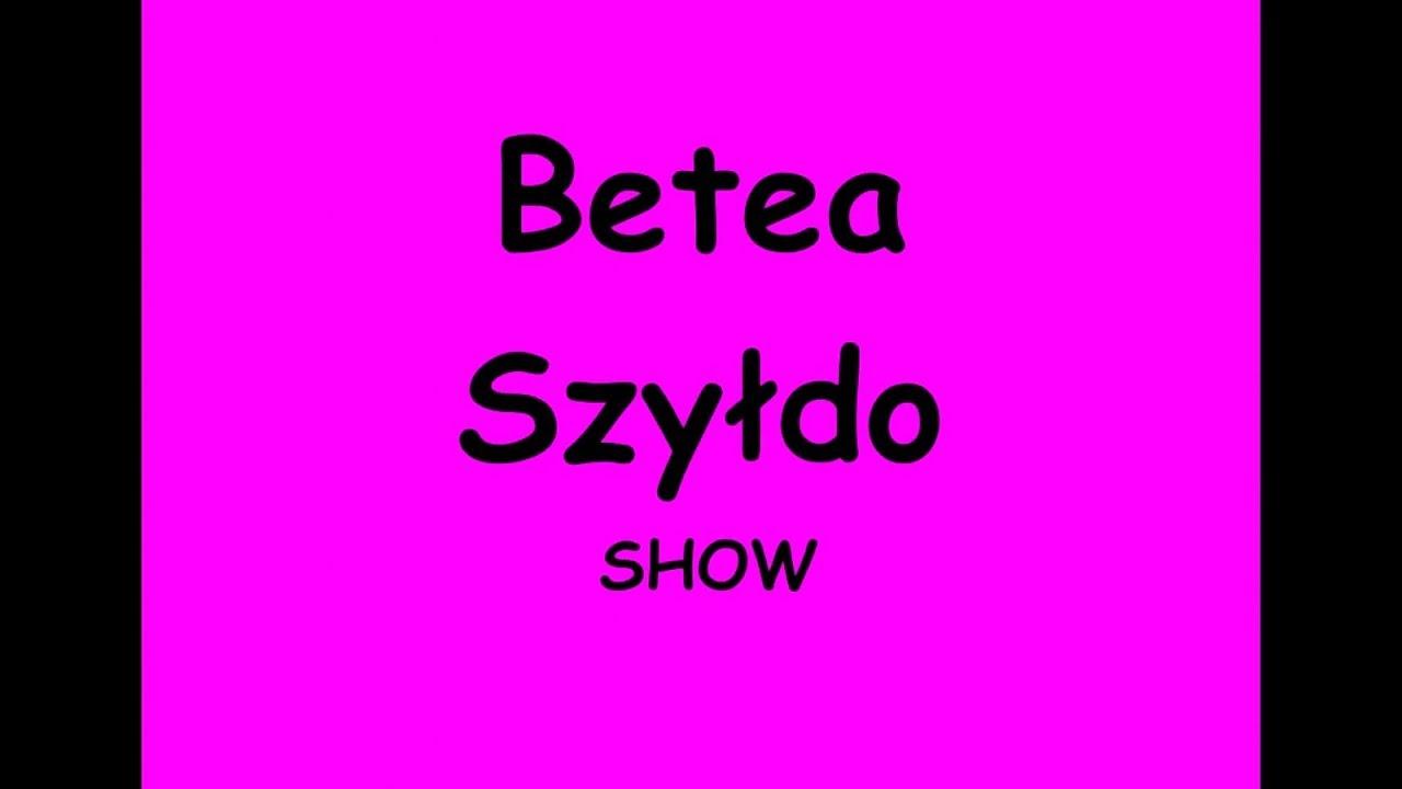 Ach ta Beata – Betea Szyłdo Show
