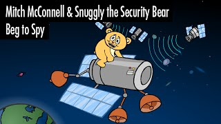 Mitch McConnell & Snuggly the Security Bear Beg to Spy
