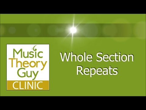 Clinic: Repeats - Whole Section Repeats