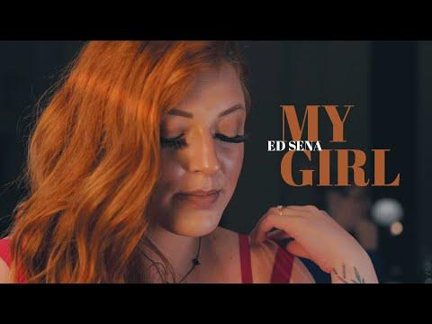 My Girl - Ed Sena Versão inédita