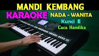 MANDI KEMBANG - Caca Handika   KARAOKE Nada Wanita, HD