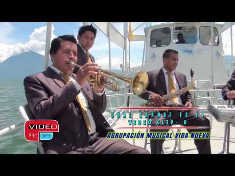 AGRUPACIÓN MUSICAL VIDA NUEVA- CUAL GRANDE ES EL- VIDEO CLIP VOL.8