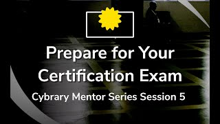 Preparing for Your Certification | Cybrary Mentor Series with Will Carlson and Mark Nibert