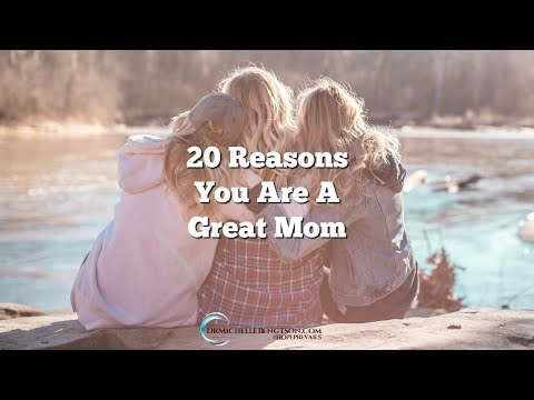 20 Reasons You are a GREAT Mom