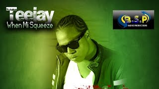 TeeJay - When Mi Squeeze (Raw) Grimey Life Riddim - April 2016