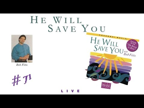 Bob Fitts- He Will Save You (Full) (1996)