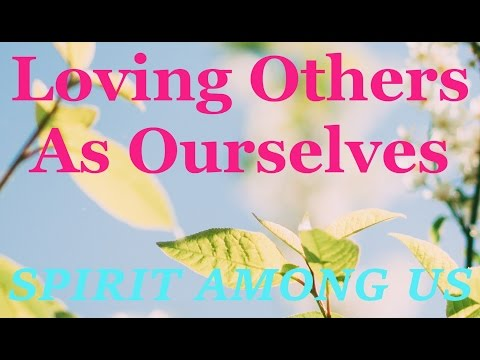 Loving Others As Ourselves - May 30th, 2016 - Daily Devotional - SPIRIT AMONG US