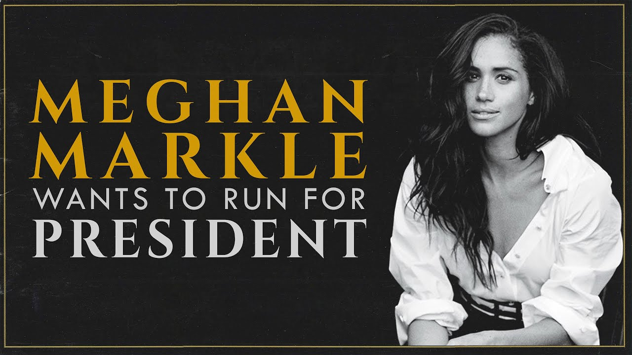 Meghan Markle Wants To Run For President - YouTube