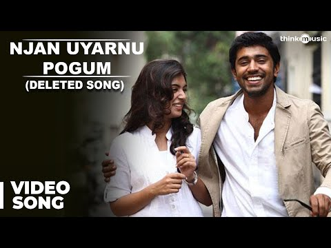 Neram (Malayalam) : Njan Uyarnu Pogum (Deleted Video Song) | Nivin, Nazriya Nazim