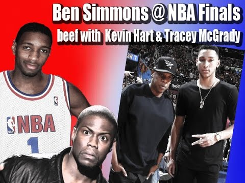 Ben Simmons @ NBA Finals /  beef with  Kevin Hart & Tracy McGrady?