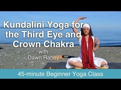 Kundalini Yoga with Dawn Rabey: Kundalini Yoga for the Third Eye and Crown Chakra