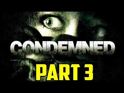 INTO THE DEPTHS BELOW!   Condemned: Criminal Origins (PART 3 FIXED)