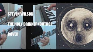 Steven Wilson - The Holy Drinker (Outro) - Cover
