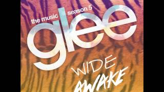 Glee - Wide Awake (DOWNLOAD MP3 + LYRICS)