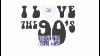 Oil - Oh Eh Eh (Safe Mix)