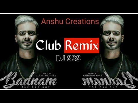 Badnam Mankirt Aulakh Video | Remix | DJ SSS | feat. DJ Flow | New Punjabi Song 2017