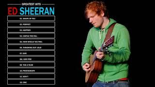 Ed Sheeran Greatest Hits - Best Of Ed Sheeran Full Album 2018