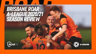 Brisbane Roar Season Review   Season 2020/21