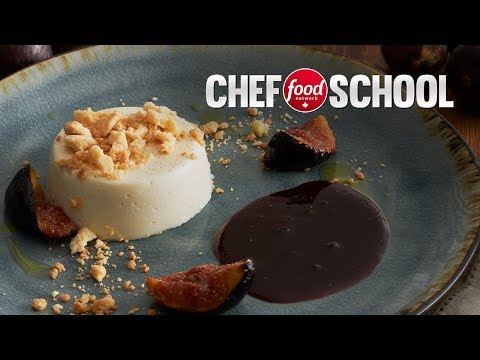 Make a Perfectly Set Vanilla Panna Cotta with Figs | Chef School