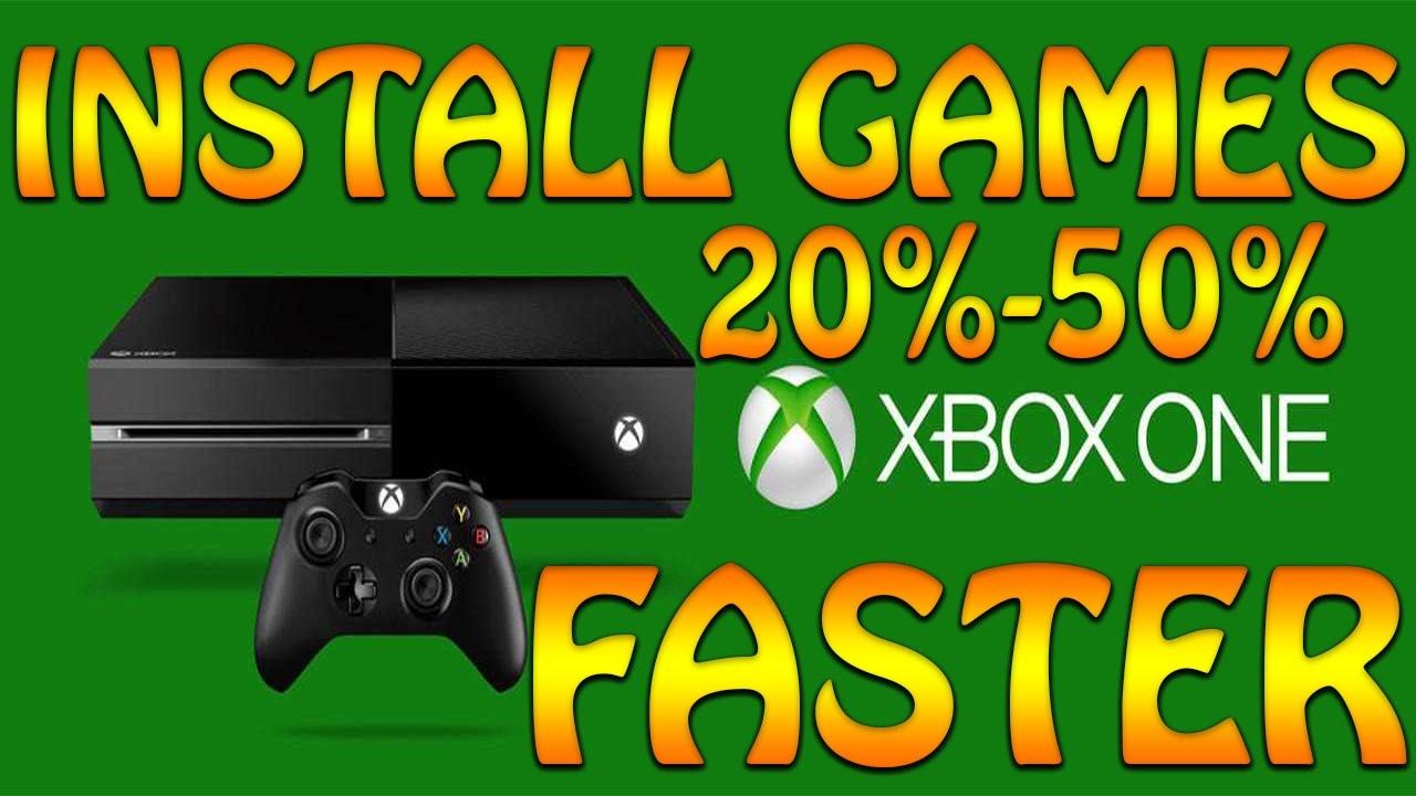 How To Install Xbox One Game Faster 2017 Xbox One Game