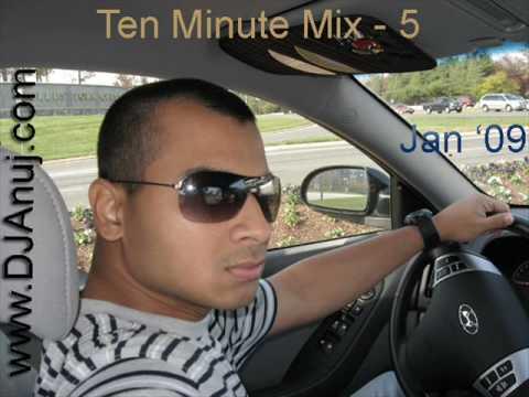 Ten Minute Mix - 5 - Jan 2009, DJ Anuj