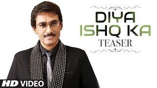 "Latest Song Teaser ""Diya Ishq Ka"" Dr. Manish Sinha Feat. Khushbu Full Song Releasing Tomorrow"