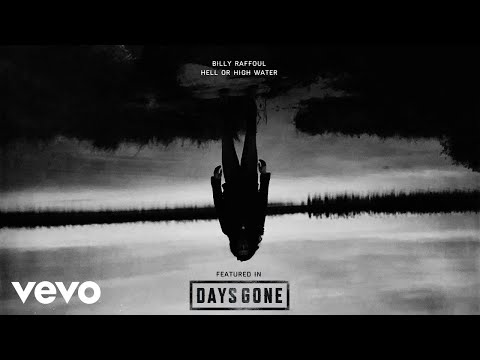 Billy Raffoul - Hell Or High Water (Audio / From Days Gone)