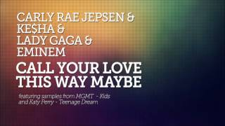 Call Your Love This Way Maybe (Carly Rae Jepsen - Call me Maybe Mashup)