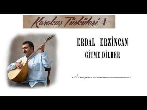 Erdal Erzincan - Gitme Dilber [ Karakuş Türküleri  ]